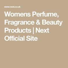 Womens Perfume, Fragrance & Beauty Products   Next Official Site