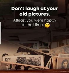 Laugh At Yourself, All Quotes, Old Pictures, Happy, Antique Photos, Old Photos, Ser Feliz, Being Happy