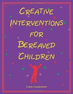 Creative Interventions for Bereaved Children by Liana Lowenstein, http://www.amazon.com/dp/096851992X/ref=cm_sw_r_pi_dp_5WqRpb1H53R4T