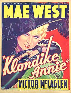 Klondike Annie poster, t-shirt, mouse pad Mae West, Paramount Pictures, Screenwriting, Pictures Images, Vintage Movies, American Actress, Good Movies, Comedians, Annie