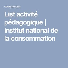 List activité pédagogique | Institut national de la consommation