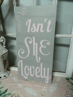 Isn't she lovely sign shabby chic Nursery  by CountryFolksCreation, $40.00