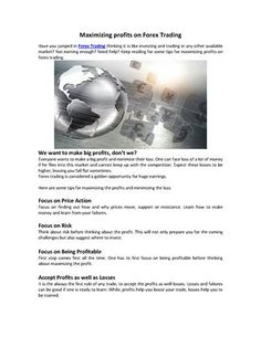 http://www.authorstream.com/Presentation/fxworldtrade-2376864-maximizing-profits-forex-trading/