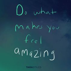 Sharespiration #4 - Do what makes you feel amazing