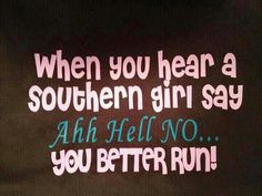 For all the Southern women.Please forgive my warped sense of humor but this is just funny because you know it's true. What Do You Mean, That Way, Just For You, Funny Southern Sayings, Southern Humor, Southern Phrases, True Sayings, Southern Girl Quotes, Famous Sayings