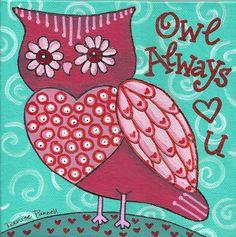 Owl Always Love You Acrylic Painting on Canvas Panel. $12.00, via Etsy.