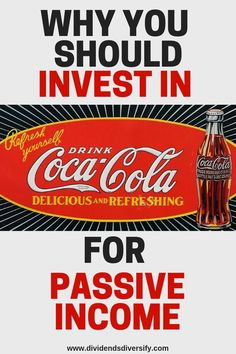 Get rich from passive income by investing money in dividend stocks. As a beginning investor invest in companies you know. Learn about adding Coca Cola to your investment portfolio. Stock Market Investing, Investing In Stocks, Investing Money, Investment Tips, Investment Portfolio, Retirement Investment, Investment Group, Early Retirement, Addiction