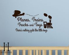 Kids Wall Decal Saying Planes Trains Trucks and Toys there's nothing quite like little boys  24X32.5