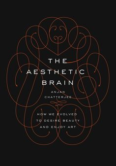 The Aesthetic Brain by Anjan Chatterjee; design by Thomas Ng (Oxford University Press)