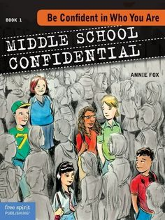 """Be Confident in Who You Are (Middle School Confidential Series) (Bk. 1). Creator: (Illustrator) Matt Kindt. Created by Annie Fox M.Ed. A couple months ago, we were just hanging out when these kids came over ."""" So begins the journey of Jack, Jen, Chris, Abby, Mateo, and Michelle—six students just trying to figure it all out in middle school. Length 96 pages. Book 1. """"hey. Be Confident in Who You Are, the first book in the new Middle School Confidential series, follows these..."""