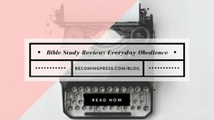 Bible Study Review - Everyday Obedience (Focused 15 Study Method)
