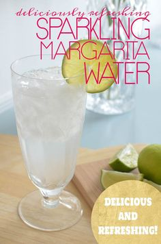 Deliciously Refreshing Sparkling Margarita Water for when you can't have the real thing!