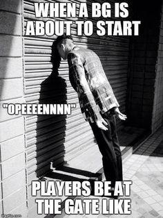 BGs be like...