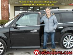 "Brooklynn M. from Oklahoma City, Oklahoma purchased this 2013 Ford Flex and wrote, ""Polly was very helpful. Loved the low pressure and fair prices."" To view similar vehicles and more, go to www.wowwoodys.com today!"
