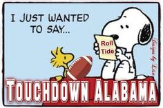 Snoopy and Woodstock Alabama Football Quotes, Alabama College Football, Sec Football, Crimson Tide Football, Football Memes, University Of Alabama, Alabama Crimson Tide, American Football, Roll Tide Alabama