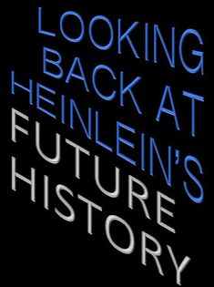 CONTRARY BRIN: Looking back at Heinlein's Future History - coming true before our eyes. David Brin, Fiction Books, Bibliophile, Looking Back, Science Fiction, Literature, Highlights, Technology, Future