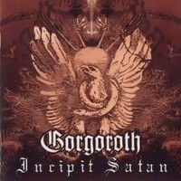 Gorgoroth: Incipit Satan CD