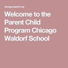 Welcome to the Parent Child Program Chicago Waldorf School