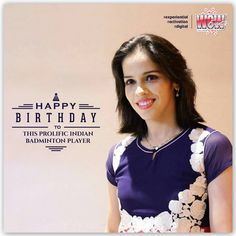 #Determination will get you through anything! Wishing a very #HappyBirthday to Saina Nehwal, a perfect example of above mentioned quote and the first Indian to win a medal in Badminton at the Olympics. She is one of the most promising female talents of India and currently ranked number one in the world.