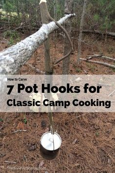 How to Carve 7 Pot Hooks for Classic Camp Cooking - TheSurvivalSherpa.com