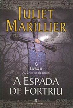 A Espada de Fortiu (As Crónicas de Bridei - Livro II), Juliet Marillier