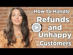 How to Handle Refunds and Unhappy Customers