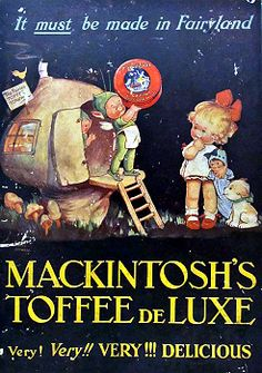 "'Mackintosh's Toffee' was created by John Mackintosh.He opened his sweets shop in Halifax,Yorkshire in 1890,& the idea for Mackintosh's Toffee,not too hard & not too soft,came soon after.In 1969,Mackintosh's merged w/ rival Rowntree to form Rowntree Mackintosh,which merged w/ Nestlé in 1988.The toffee is sold in bags containing an assortment of wrapped flavored toffees.The product's subtitle is ""Toffee De Luxe"" & motto ""a tradition worth sharing"" ~ Vintage ad illustrated by Mabel Lucie…"