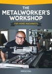 Fox Chapel – The Metalworker's Workshop for Home Machinists – Modern Custom Woodworking, Woodworking Plans, Metal Working Machines, Cnc, Fabrication Tools, Machinist Tools, Car Restoration, Home Workshop, Reference Book