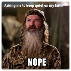 Asking me to keep quiet on my faith. Nope. Tolerance and respect is a 2 way street... #duckdynasty