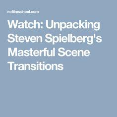 Watch: Unpacking Steven Spielberg's Masterful Scene Transitions
