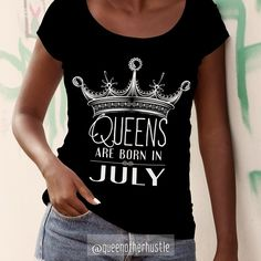 Queens are Born in July @QueenOfHerHustle Tees available on #Amazon #queenofherhustle http://amzn.to/2t3cMVc (Link in bio)