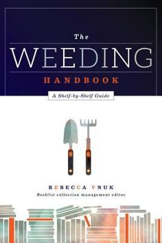 The weeding handbook : a shelf-by-shelf guide / Rebecca Vnuk. Chicago : ALA Editions, an imprint of the American Library Association, 2015.