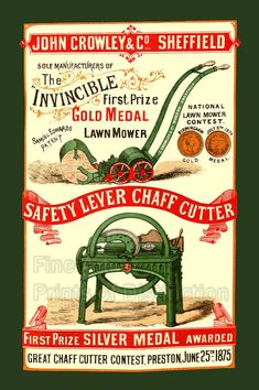 Museum Quality Antique Reproduction Print of a wonderful vintage ad featuring John Crowley Lawn Mowers and Chaff Cutter, excellent Farming Memorabilia in John Deere green colors. Vintage Tools, Vintage Labels, Vintage Signs, Vintage Ads, Types Of Farming, First Prize, Old Signs, Vintage Branding, Old Farm