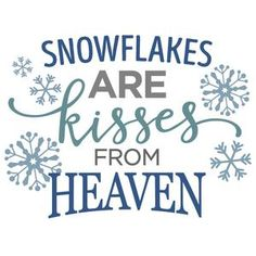 Silhouette Design Store - View Design #105238: snowflakes are kisses from heaven phrase