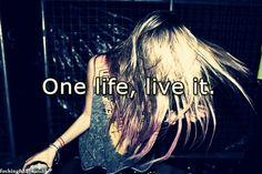 #OneLifeLiveIt.