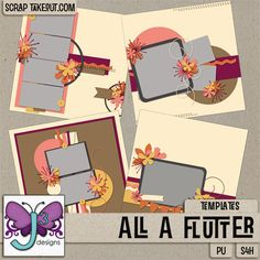 All a Flutter Templates by Triple J Designs http://scraptakeout.com/shoppe/All-A-Flutter-Templates.html
