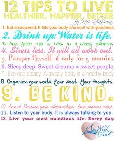 12 Tips to Live Healthier, Happier, Better.