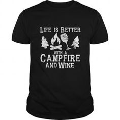 Awesome Tee Life is Better with a Campfire and Wine Shirt Camping Funny T-Shirts