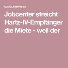 Jobcenter streicht Hartz-IV-Empfänger die Miete - weil der