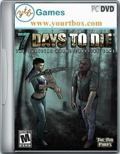 7 Days To Die Alpha Game - FREE DOWNLOAD - Free Full Version PC Games and Softwares