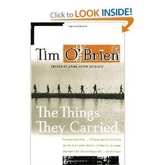 """""""It was very sad, he thought. The things men carried inside. The things men did or felt they had to do. """"   Tim O'Brien, The Things They Carried"""