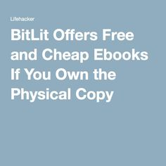 BitLit Offers Free and Cheap Ebooks If You Own the Physical Copy