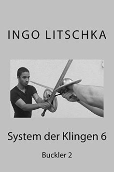 System der Klingen 6: Buckler 2 von Ingo Litschka http://www.amazon.de/dp/1533081131/ref=cm_sw_r_pi_dp_U-glxb0P3QMFW
