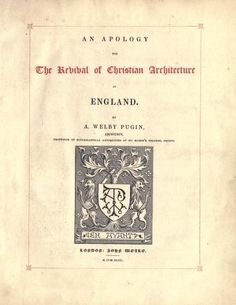 An apology for the revival of Christian architecture. Augustus Welby Pugin. #history #book #England #London #pugin #augustus #gothic #Revival #parliament #architecture #gothicarchitecture #london westminster #christian