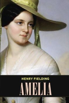 Amelia (1751) by-Henry-Fielding. Also available as kindle ebook