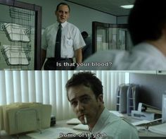 Fight Club! This is one of my fav parts of the movie. I was crackin up