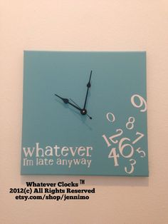 Whatever I'm late anyway clock Tiffany Blue white & by jennimo, $38.00