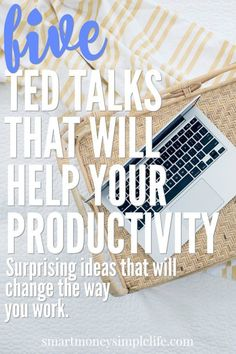 Five TED talks that will help improve your productivity in surprising ways.