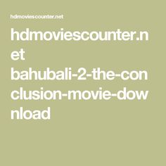 hdmoviescounter.net bahubali-2-the-conclusion-movie-download