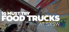 Here are Ten Austin Food Trucks You MUST Try, according to Do512. Pass this along to any friends you have coming for ‪#‎SXSW‬. They will thank you for it.